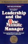 Leadership and the One Minute Manager: Increasing Effectiveness Through Situational Leadership