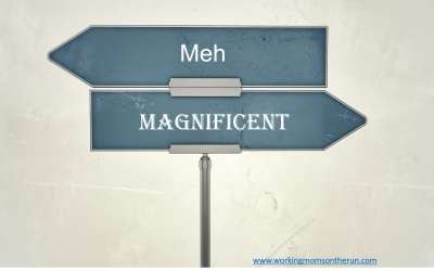The Difference Between Meh or Magnificent